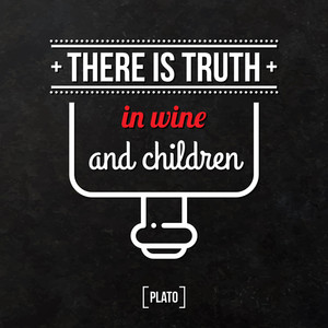 """Quote Typographical Background """"there Is Truth In Wine And Children"""""""