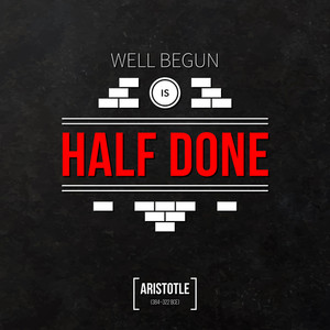 "Quote Typographical Background ""well Begun Is Half Done"""
