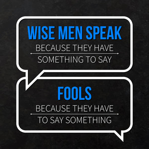 "Quote Typographical Background ""wise Men Speak Because They Have Something To Say"