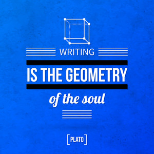 "Quote Typographical Background ""writing Is The Geometry Of The Soul"""