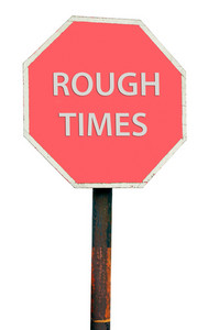 Rough Times Sign