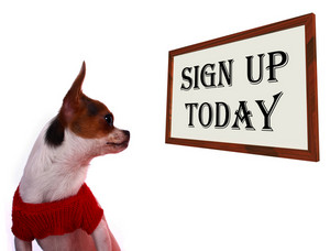 Sign Up Today Sign Showing Registration For Dog Website