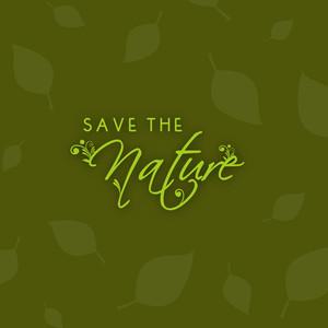Stylish Text Save The Nature On Beautiful Leaves Pattern