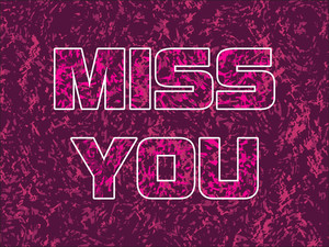 Texture Background With Miss You