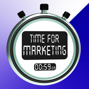 Time For Marketing Message Meaning Advertising And Sales