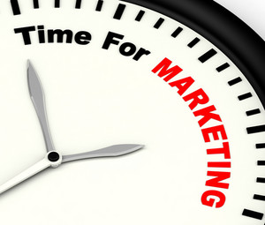 Time For Marketing Message Showing Advertising And Sales