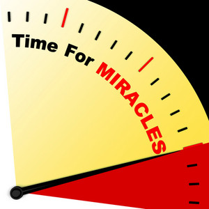 Time For Miracles Message Meaning Faith In God