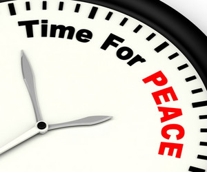 Time For Peace Message Showing Anti War And Peaceful