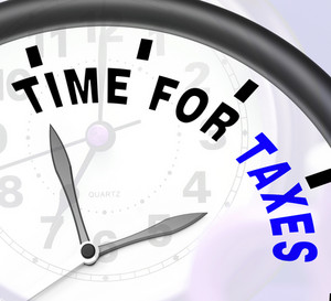 Time For Taxes Message Shows Taxation Due