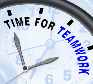 Time For Teamwork Message Showing Combined Effort And Cooperation