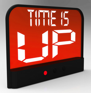Time Is Up Message Showing Deadline Reached