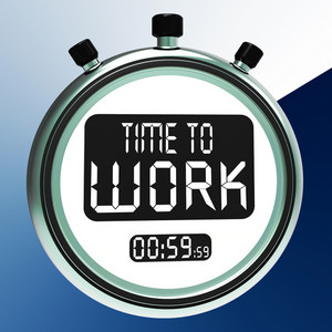 Time To Work Message Means Starting Job Or Employment