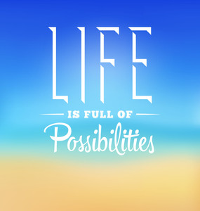 Typographic Poster Design - Life Is Full Of Possibilitie
