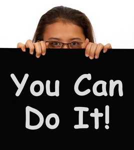 You Can Do It Sign Shows Encouragement And Inspiration