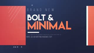 Bolt And Minimal