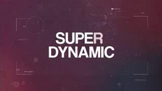 Super Dynamic