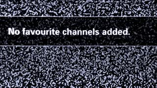 TV noise. No favourite channels added
