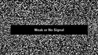 TV noise. Weak or no signal