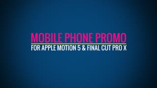 Mobile Phone Promo: Template for Apple Motion 5 and Final Cut Pro X