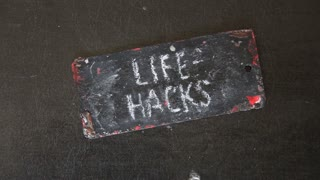 Life hacks- chalk inscription, Written In Chalk