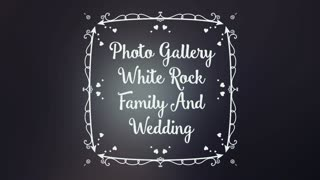 Photo Gallery White Rock Family And Wedding