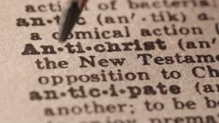 Antichrist (Christianity) the adversary of Christ (or Christianity) mentioned in the New Testament. Macro close up of Pencil underlining the word Antichrist in fake Dictionary