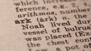 Ark the ship in which Noah, his family, and the animals were saved from the Flood