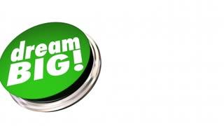 Dream Big Button Hopes Plans Ambitions 3d Animation