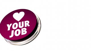 Love Your Job Button Career Satisfaction 3 D Animation
