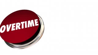 Overtime Extra Added Pay Red Button Light 3D Animation