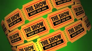 Show Must Go On Saying Keep Going Tickets 3 D Animation