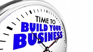 Time To Build Your Business Clock Words 3 D Animation