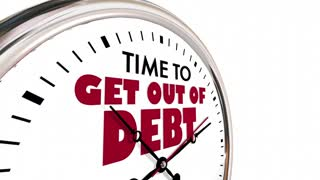 Time To Get Out Of Debt Clock Financial Help 3 D Animation
