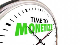 Time To Monetize Clock Earn Money Revenue Model 3 D Animation