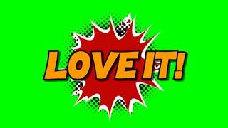 Love it - words in speech balloon in comic style animation, 4K retro cartoon comics animation on green screen