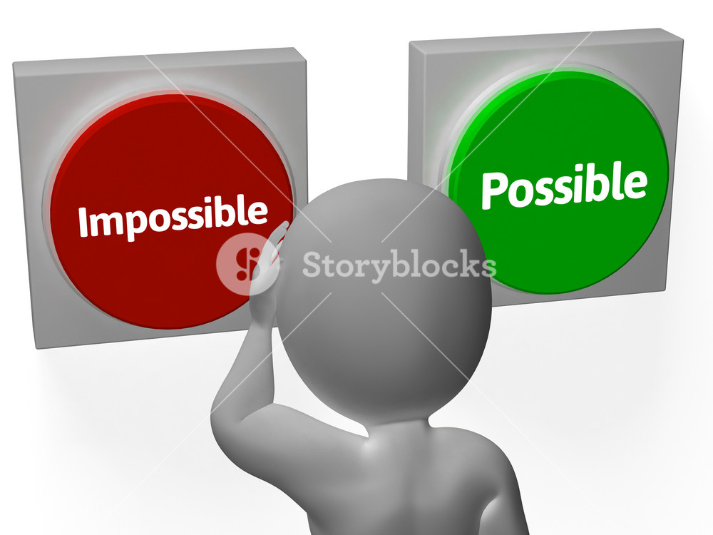 Impossible Possible Buttons Shows Positivity Or Adversity